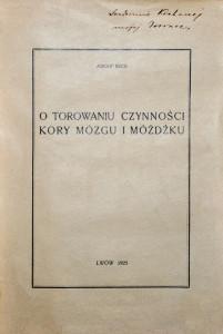 Beck A. O torowaniu czynności kory mózgu i móżdżku. – Lwow, 1925.