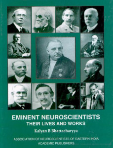 Bhattacharyya Kalyan B. Eminent Neuroscientists: Their Lives and Works