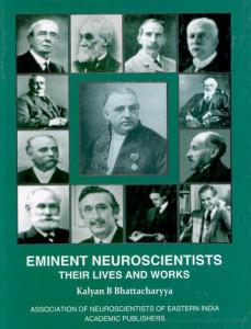 Bhattacharyya Kalyan B. Eminent Neuroscientists: Their Lives and Works