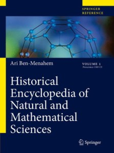 Ben-Menahem Ari. Historical Encyclopedia of Natural and Mathematical Sciences