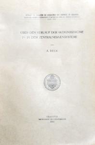 Beck A. Űber den Verlauf der Aktionsströme in dem Zentralnervensysteme